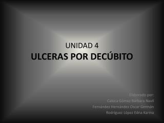 UNIDAD 4 ULCERAS POR DECÚBITO