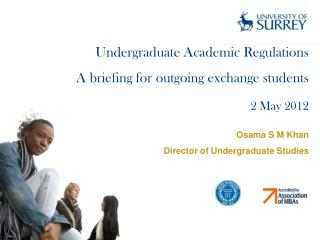 Undergraduate Academic Regulations A briefing for outgoing exchange students