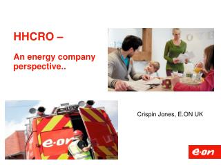 HHCRO –  An energy company perspective..
