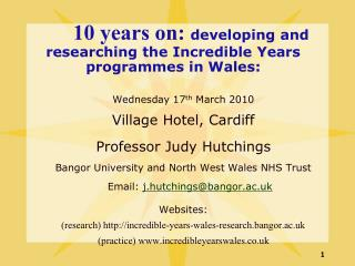 10 years on:  developing and researching the Incredible Years programmes in Wales: