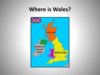 Where is Wales?