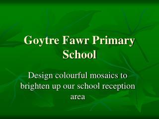 Goytre Fawr Primary School