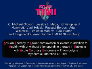 Anti-Xa Therapy to Lower cardiovascular events in addition to Aspirin with or without thienopyridine therapy in Subjects