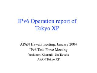 IPv6 Operation report of  Tokyo XP