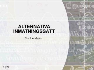 ALTERNATIVA INMATNINGSSÄTT