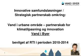 Innovative samfundsløsninger / Strategisk partnerskab omkring: