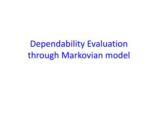 Dependability Evaluation through Markovian model