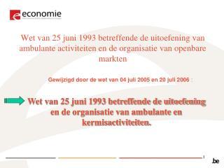 Gewijzigd door de wet van 04 juli 2005 en 20 juli 2006 :