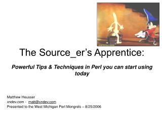 The Source_er's Apprentice: Powerful Tips & Techniques in Perl you can start using today