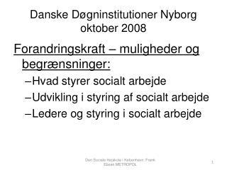 Danske Døgninstitutioner Nyborg oktober 2008