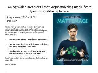 FAU og skolen inviterer til motivasjonsforedrag med Håvard Tjora for foreldre og lærere