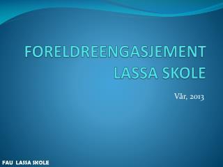 FORELDREENGASJEMENT LASSA SKOLE