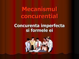 Mecanismul concurential