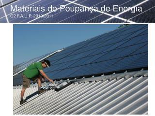 Materiais de Poupança de Energia C2 F.A.U.P. 2010/2011
