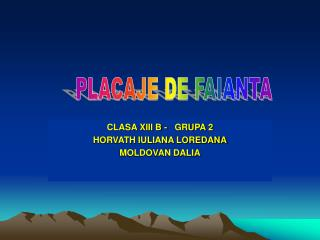 CLASA XIII B -   GRUPA 2 HORVATH IULIANA LOREDANA MOLDOVAN DALIA