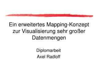 Ein erweitertes Mapping-Konzept zur Visualisierung sehr großer Datenmengen