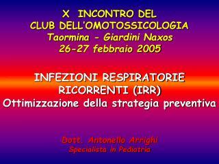 X  INCONTRO DEL CLUB DELL OMOTOSSICOLOGIA Taormina - Giardini Naxos 26-27 febbraio 2005