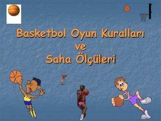 Basketbol Oyun Kurallar? ve Saha �l��leri