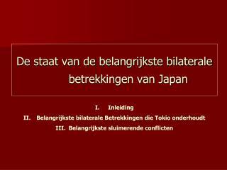 De staat van de belangrijkste bilaterale betrekkingen van Japan
