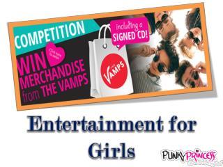 Entertainment for Girls