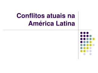 Conflitos atuais na América Latina