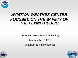 AVIATION WEATHER CENTER FOCUSED ON THE SAFETY OF THE FLYING PUBLIC