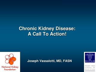 Chronic Kidney Disease: A Call To Action!
