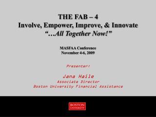 Presenter: Jana Haile Associate Director  Boston University Financial Assistance