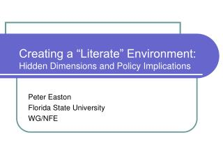 """Creating a """"Literate"""" Environment: Hidden Dimensions and Policy Implications"""