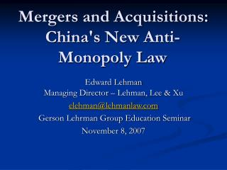 Mergers and Acquisitions: Chinas New Anti-Monopoly Law