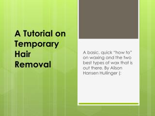 A Tutorial on Temporary Hair Removal