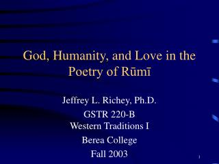 God, Humanity, and Love in the  Poetry of Rūmī