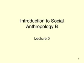 Introduction to Social Anthropology B