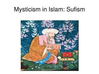 Mysticism in Islam: Sufism