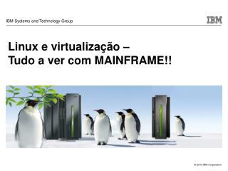 Linux e virtualiza  o    Tudo a ver com MAINFRAME