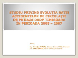 Autori  :  Ing . Horaţiu SIMION , Director Tehnic DRDP Timişoara