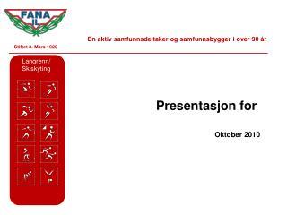 Presentasjon for  Oktober 2010