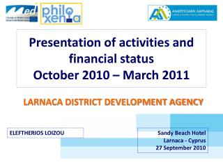Presentation of activities and financial status October 2010 – March 2011