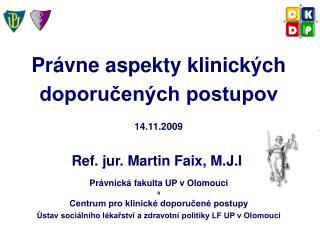 Právne aspekty klinických doporučených postupov 14.11.2009