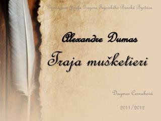 Alexandre  Dumas Traja  mušketieri