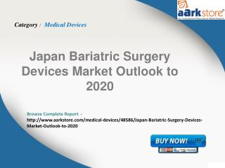 Aarkstore.com - Japan Bariatric Surgery Devices Market