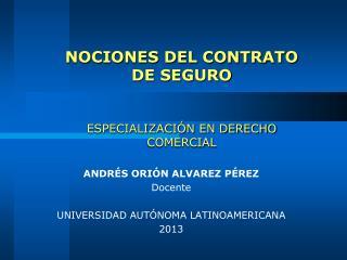 NOCIONES DEL CONTRATO DE SEGURO ESPECIALIZACIÓN EN DERECHO COMERCIAL