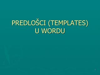 PREDLOŠCI (TEMPLATES) U WORDU
