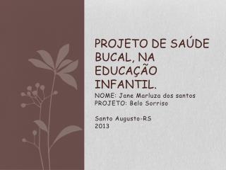 PROJETO DE SAÚDE BUCAL, NA EDUCAÇÃO INFANTIL.