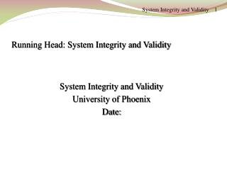 System Integrity and Validity    1