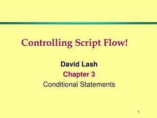 Controlling Script Flow!