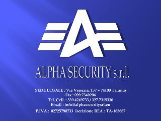 SEDE LEGALE : Via Venezia, 157   74100 Taranto Fax : 099.7340204    Tel. Cell. : 339.4249733