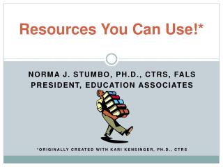 Resources You Can Use!*