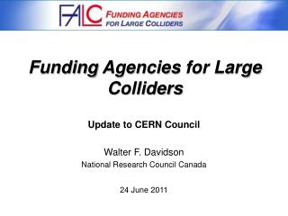 Funding Agencies  for Large  Colliders