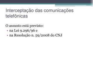 Interceptação das comunicações telefônicas
